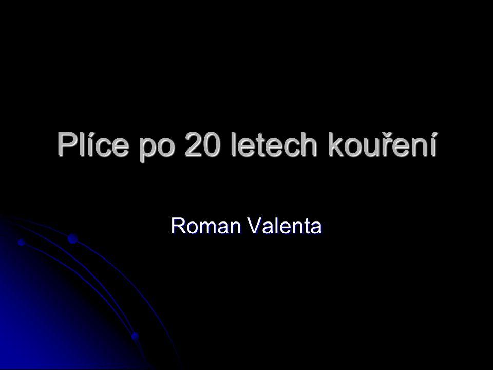 Plíce po 20 letech kouření Roman Valenta