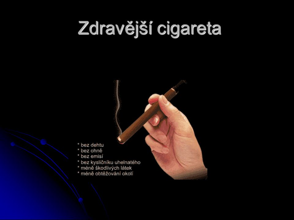 Zdravější cigareta Zdravější cigareta