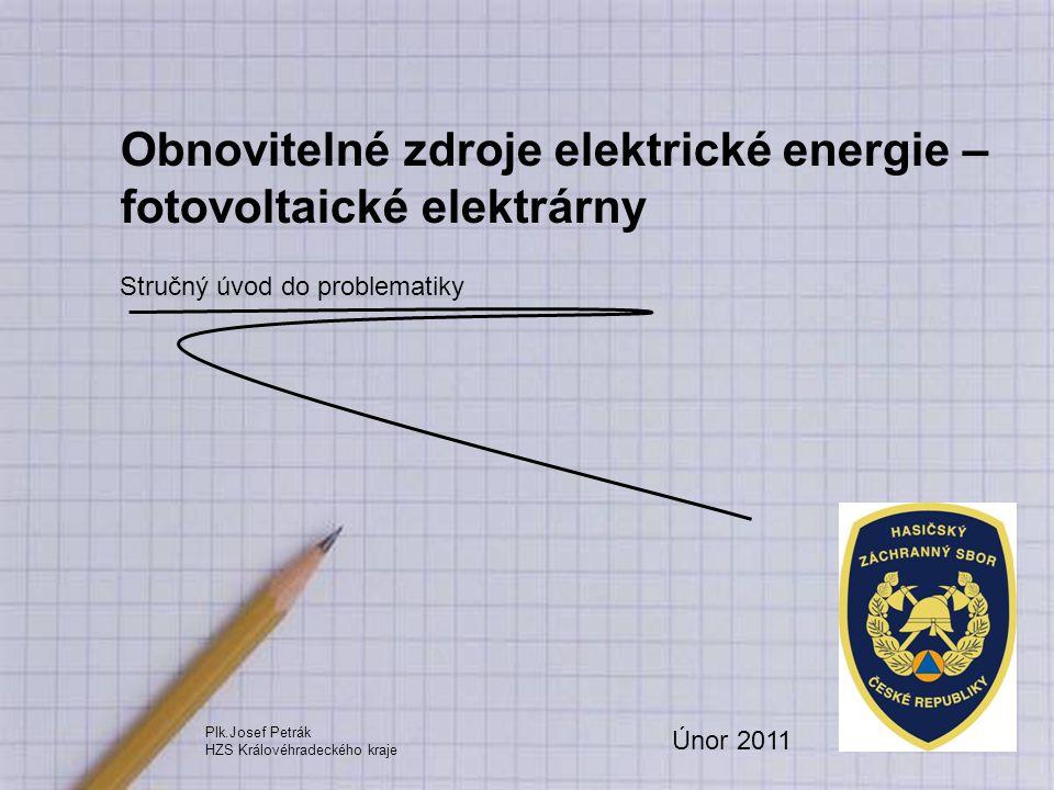 Obnovitelné zdroje elektrické energie – fotovoltaické elektrárny Legislativní rámec OSN a EU 1.Kjótský protokol (ratifikace listopad 2004) snížení emisí skleníkových plynů o 8% v letech 2008 až 2012 (v porovnání s rokem 1990) 2.Bílá kniha o energetické politice EU COM (95) 682 OZ jako nástroj ke snížení energetické závislosti EU OZ jako prostředek ke zvýšení ochrany ŽP 3.Směrnice EP a R 2009/28/ES, o podpoře využívání energie z obnovitelných zdrojů a o změně a následném zrušení směrnic 2001/77/ES a 2003/30/ES stanoví společný rámec pro podporu energie z OZ stanoví závazné národní podíly výroby energie z OZ stanoví cíl EU v podílu výroby elektřiny z OZ v roce 2020 na 20% (Česká republika má stanovenou kvótu na 13%)