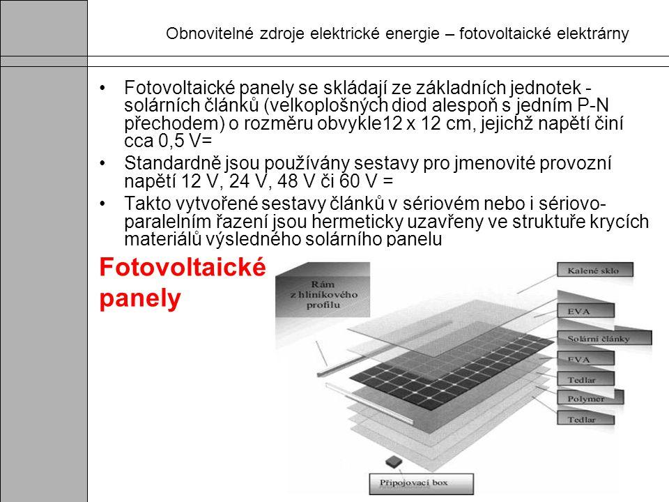 Obnovitelné zdroje elektrické energie – fotovoltaické elektrárny Fotovoltaické panely se skládají ze základních jednotek - solárních článků (velkoploš
