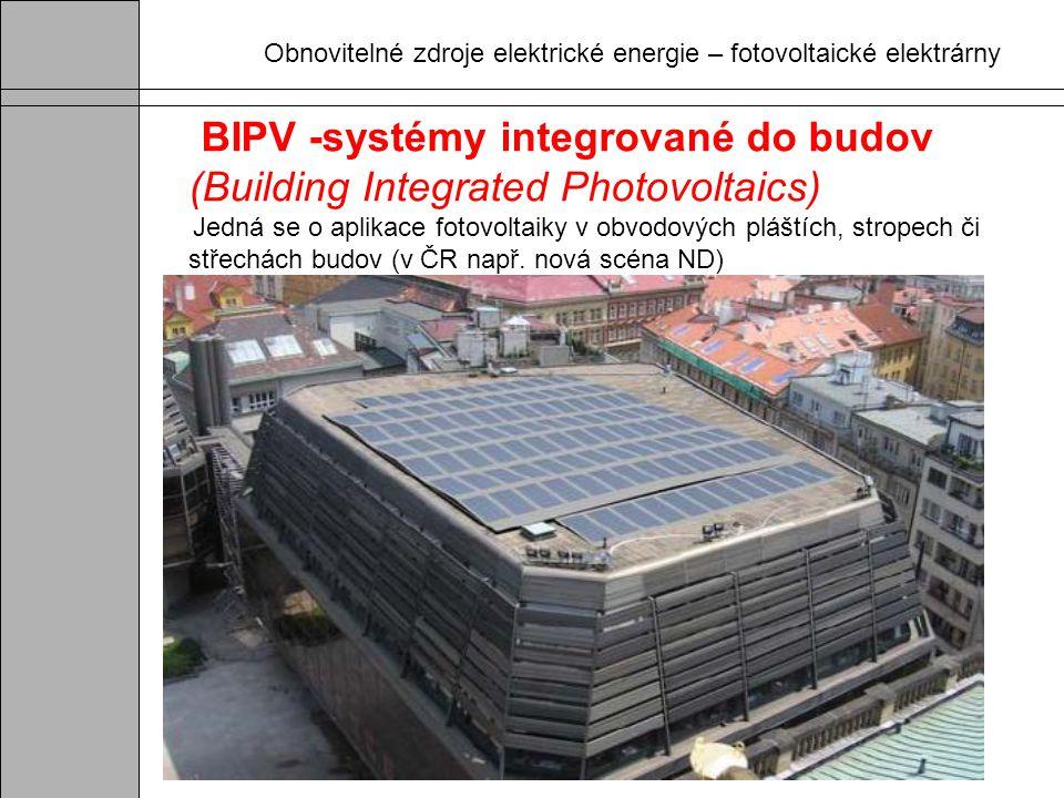 Obnovitelné zdroje elektrické energie – fotovoltaické elektrárny BIPV -systémy integrované do budov (Building Integrated Photovoltaics) Jedná se o apl