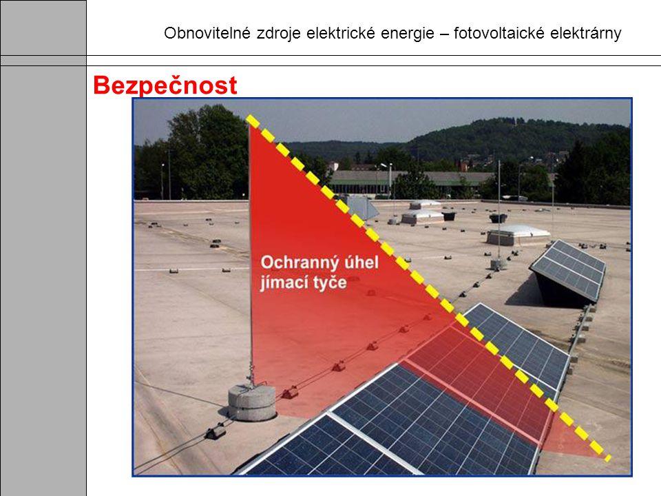 Obnovitelné zdroje elektrické energie – fotovoltaické elektrárny Bezpečnost