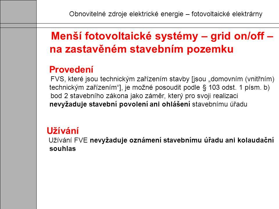 Obnovitelné zdroje elektrické energie – fotovoltaické elektrárny Menší fotovoltaické systémy – grid on/off – na zastavěném stavebním pozemku Provedení