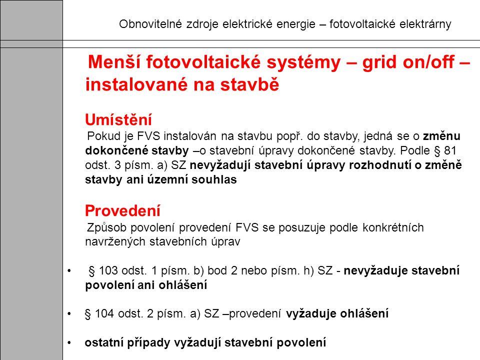 Obnovitelné zdroje elektrické energie – fotovoltaické elektrárny Menší fotovoltaické systémy – grid on/off – instalované na stavbě Umístění Pokud je F