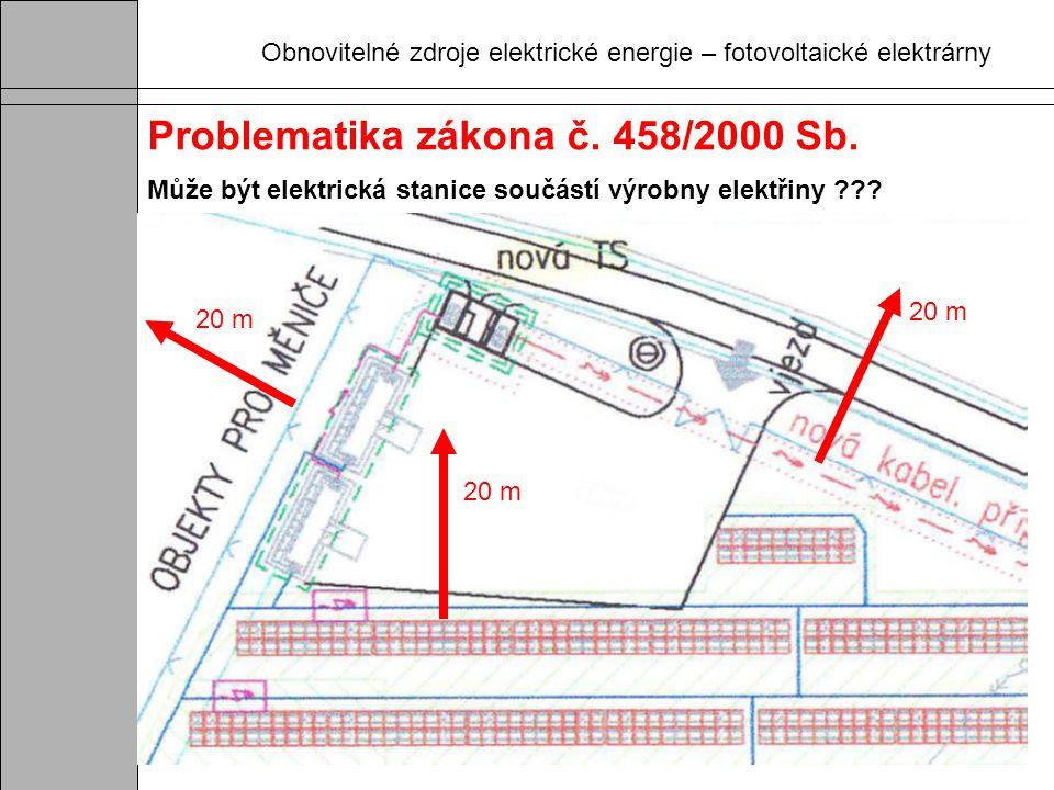 Obnovitelné zdroje elektrické energie – fotovoltaické elektrárny Problematika zákona č. 458/2000 Sb. Může být elektrická stanice součástí výrobny elek