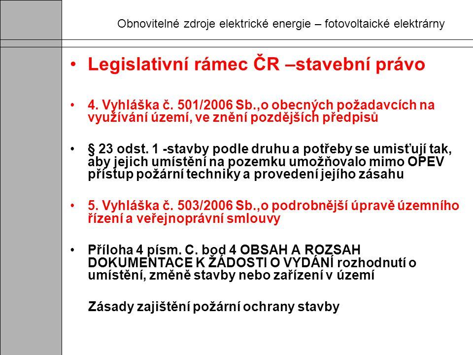 Obnovitelné zdroje elektrické energie – fotovoltaické elektrárny Legislativní rámec ČR –požární ochrana 6.