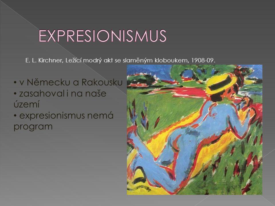 E. L. Kirchner, Ležící modrý akt se slaměným kloboukem, 1908-09. v Německu a Rakousku zasahoval i na naše území expresionismus nemá program