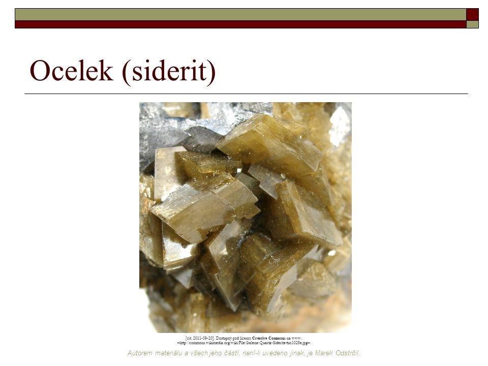Autorem materiálu a všech jeho částí, není-li uvedeno jinak, je Marek Odstrčil. Ocelek (siderit) [cit. 2011-09-20]. Dostupný pod licencí Creative Comm