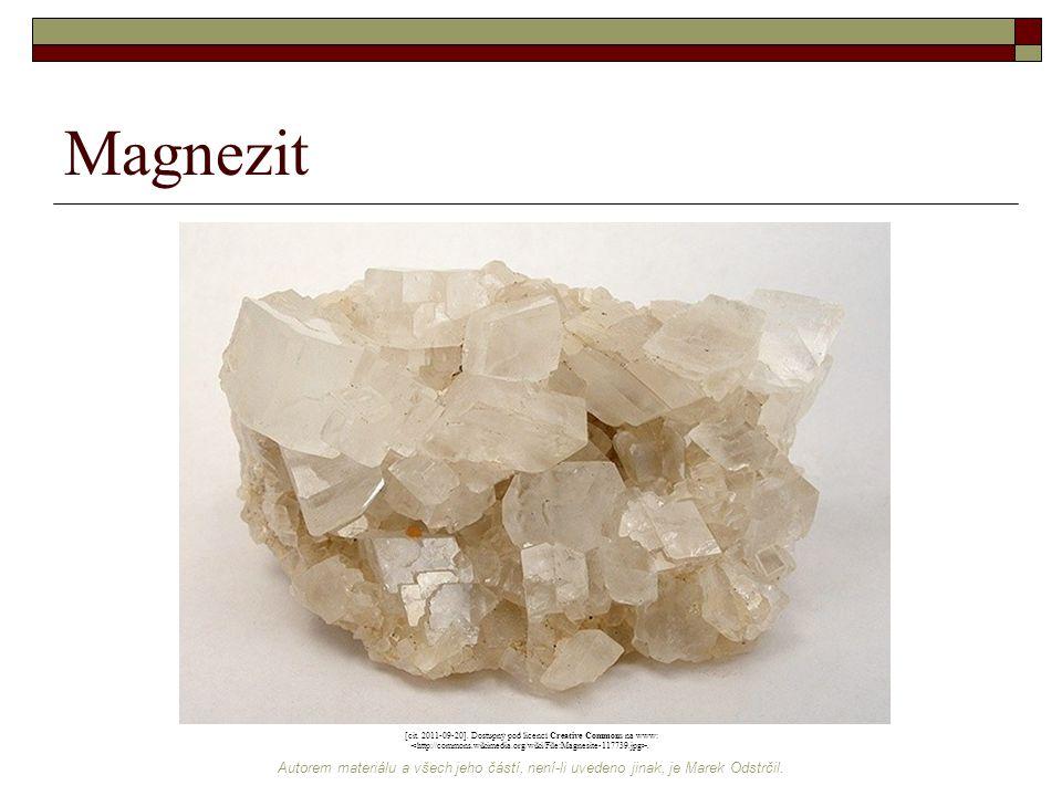 Autorem materiálu a všech jeho částí, není-li uvedeno jinak, je Marek Odstrčil. Magnezit [cit. 2011-09-20]. Dostupný pod licencí Creative Commons na w