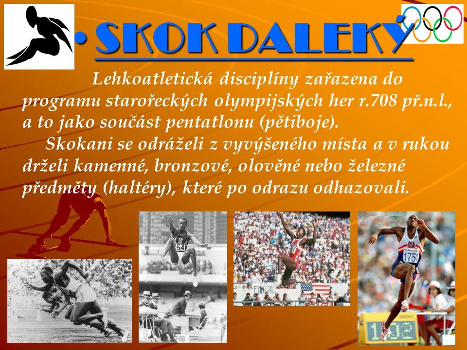 SKOK DALEKÝSKOK DALEKÝ Lehkoatletická disciplíny zařazena do programu starořeckých olympijských her r.708 př.n.l., a to jako součást pentatlonu (pětiboje).