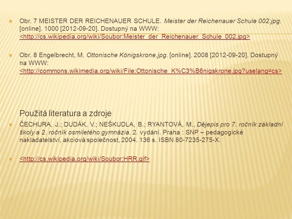  Obr. 7 MEISTER DER REICHENAUER SCHULE. Meister der Reichenauer Schule 002.jpg. [online]. 1000 [2012-09-20]. Dostupný na WWW:  Obr. 8 Engelbrecht, M
