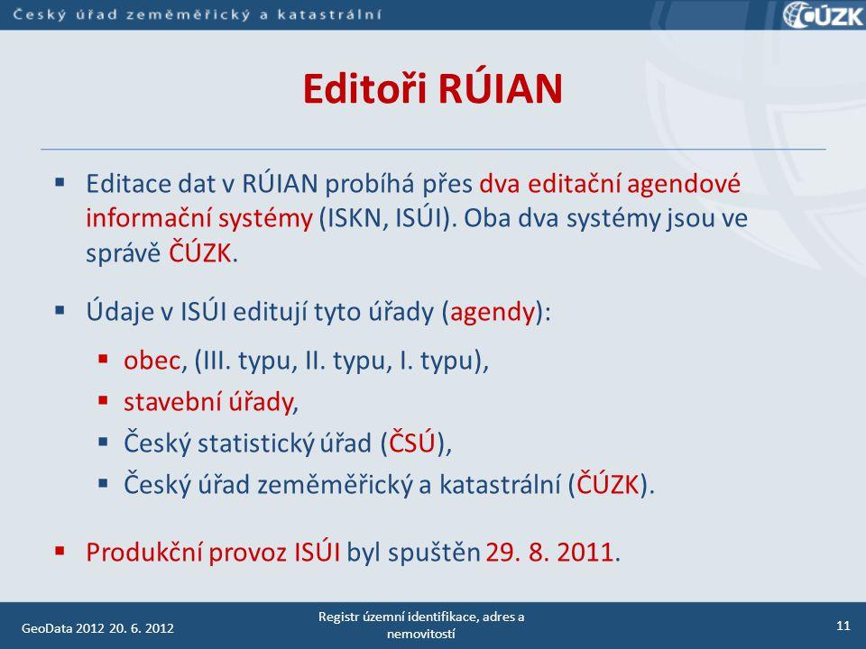 Editoři RÚIAN – semináře a školení  Pro editory ISÚI byly ČÚZK do této chvíle zorganizovány tři vlny vysvětlovacích a školících seminářů:  první vlna v červnu a červenci 2011 (2300 posluchačů),  druhá vlna v září a říjnu 2011 (5000 posluchačů),  třetí vlna leden 2012 až současnost.