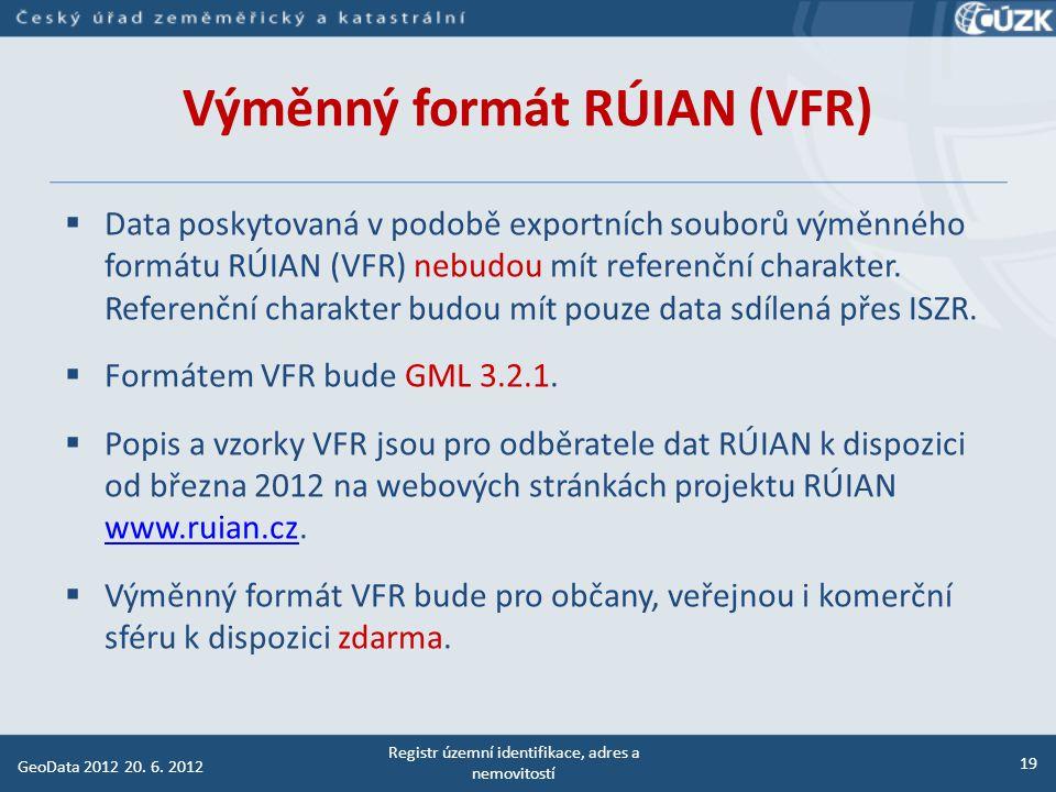 Struktura názvu souboru VFR  Struktura názvu souboru VFR je: a_b_c_defg.xml a je formát data [YYYYMMDD rok, měsíc, den] b může nabývat hodnot [ST - stát, OB - obec] c je kód prvku.