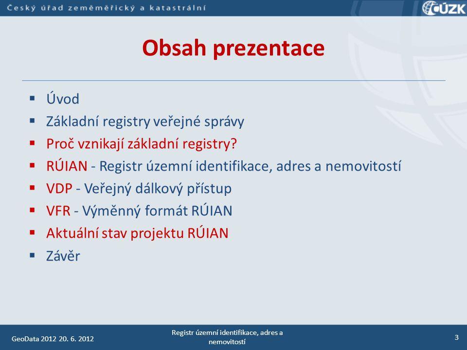 Úvod  Systém základních registrů veřejné správy bude spuštěn 1.7.2012.