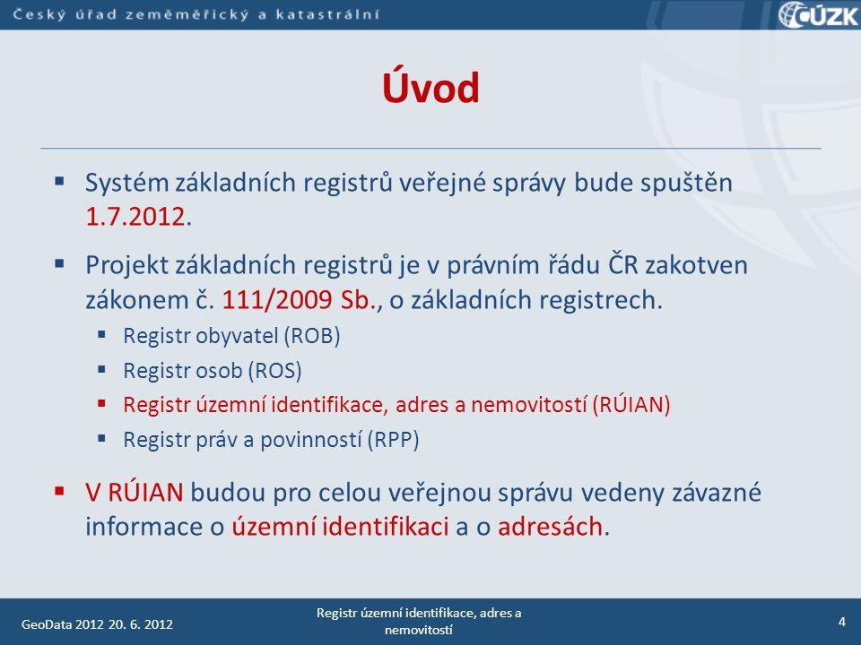 Úvod  Systém základních registrů veřejné správy bude spuštěn 1.7.2012.  Projekt základních registrů je v právním řádu ČR zakotven zákonem č. 111/200