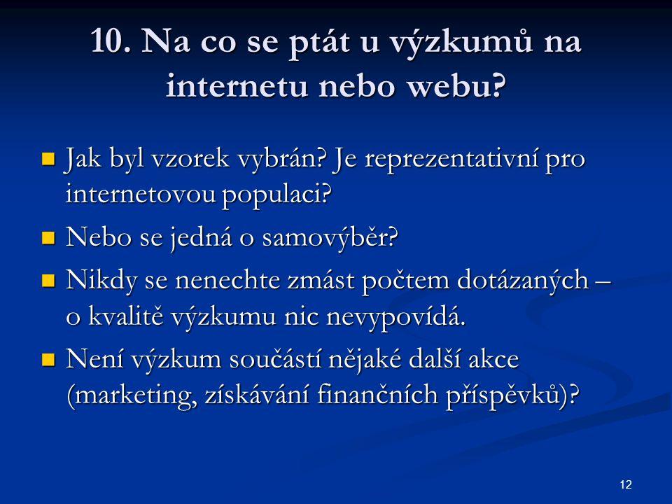 12 10. Na co se ptát u výzkumů na internetu nebo webu.