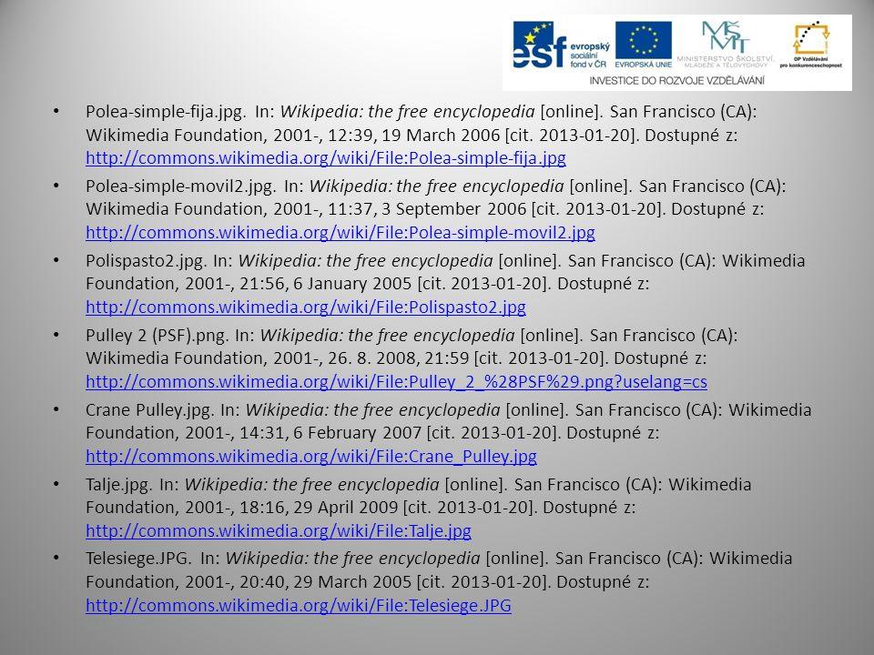 Polea-simple-fija.jpg. In: Wikipedia: the free encyclopedia [online]. San Francisco (CA): Wikimedia Foundation, 2001-, 12:39, 19 March 2006 [cit. 2013