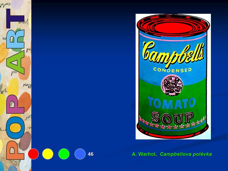 46 A. Warhol, Campbellova polévka