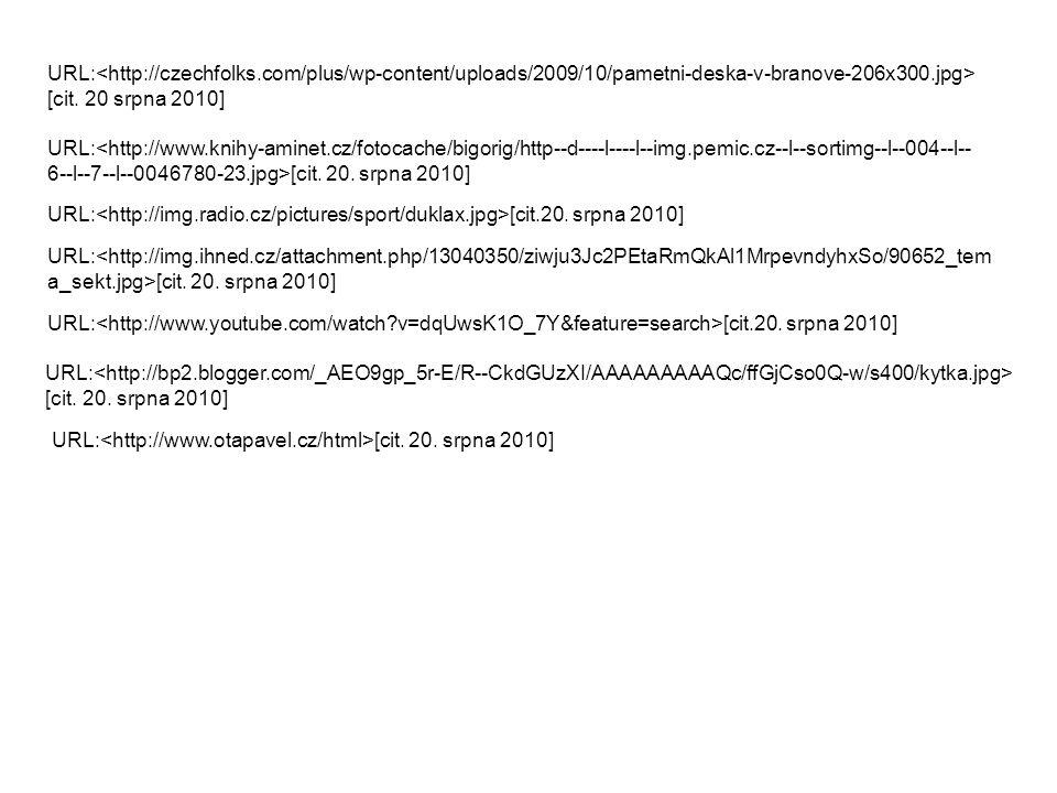 URL: [cit.20 srpna 2010] URL: [cit. 20. srpna 2010] URL: [cit.