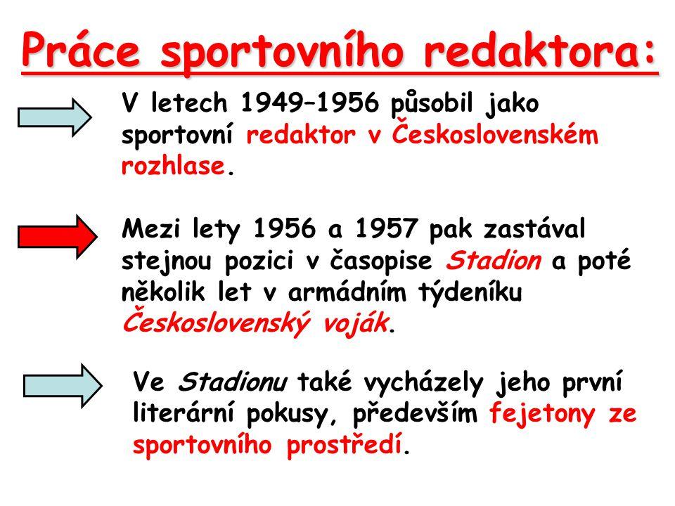 V letech 1949–1956 působil jako sportovní redaktor v Československém rozhlase.