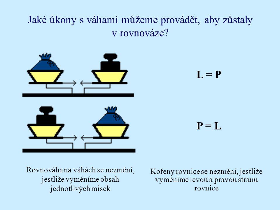 Co je to ekvivaletní úprava rovnic? Rovnici 2x+x=6 je výhodné upravit na tvar3x=6 Obě rovnice mají stejný kořen x=2 Ekvivalentní úprava je postup, kte