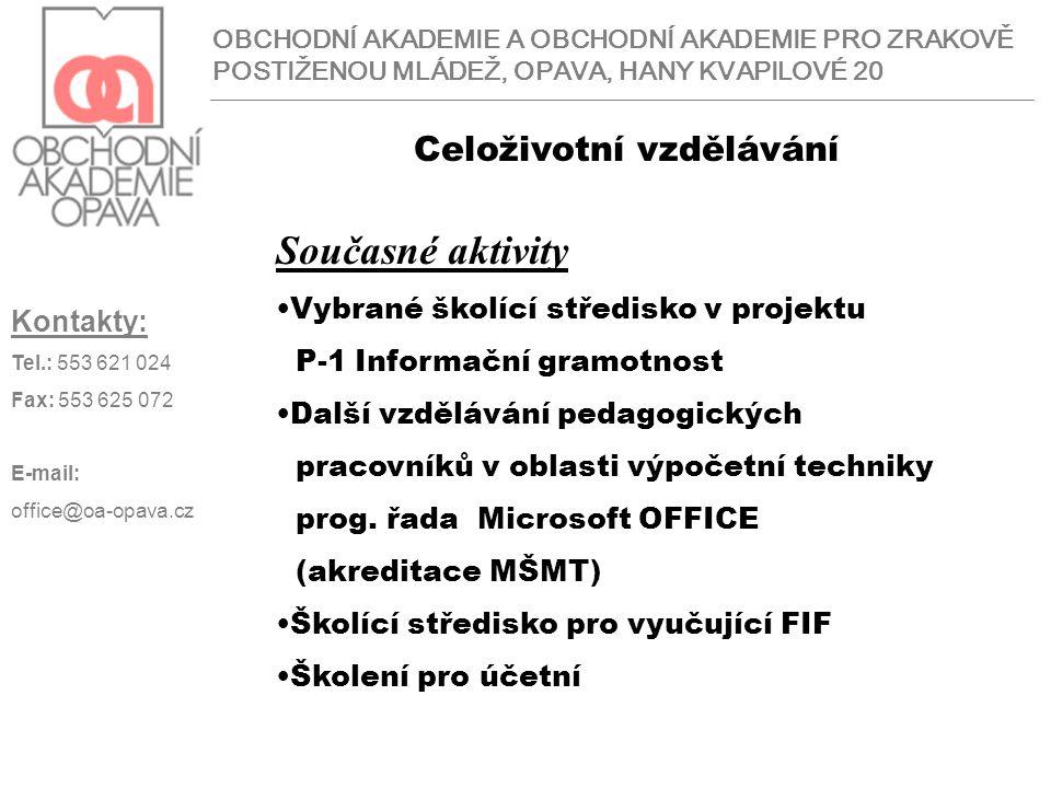 OBCHODNÍ AKADEMIE A OBCHODNÍ AKADEMIE PRO ZRAKOVĚ POSTIŽENOU MLÁDEŽ, OPAVA, HANY KVAPILOVÉ 20 Kontakty: Tel.: 553 621 024 Fax: 553 625 072 E-mail: office@oa-opava.cz Praxe studentů Praxi vykonávají studenti OA ve třetím a ve čtvrtém ročníku po dobu 14-ti dnů v každém roce Na základě dohody se sociálními partnery Praxe je bezplatná Vždy je sepsána smlouva o odborné praxi