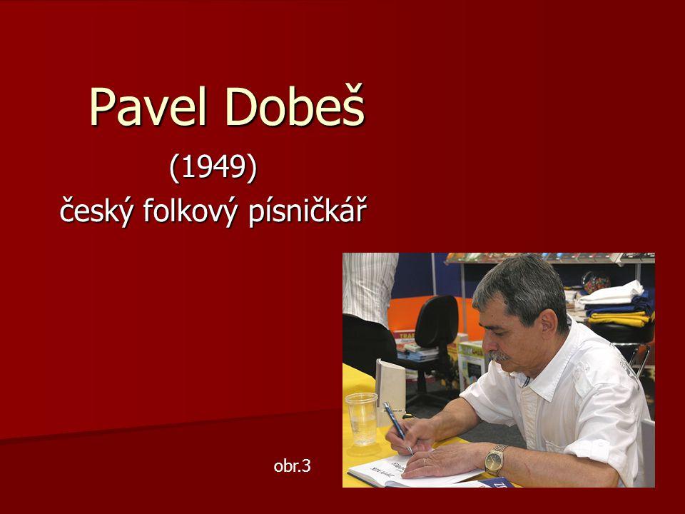 Pavel Dobeš (1949) český folkový písničkář obr.3