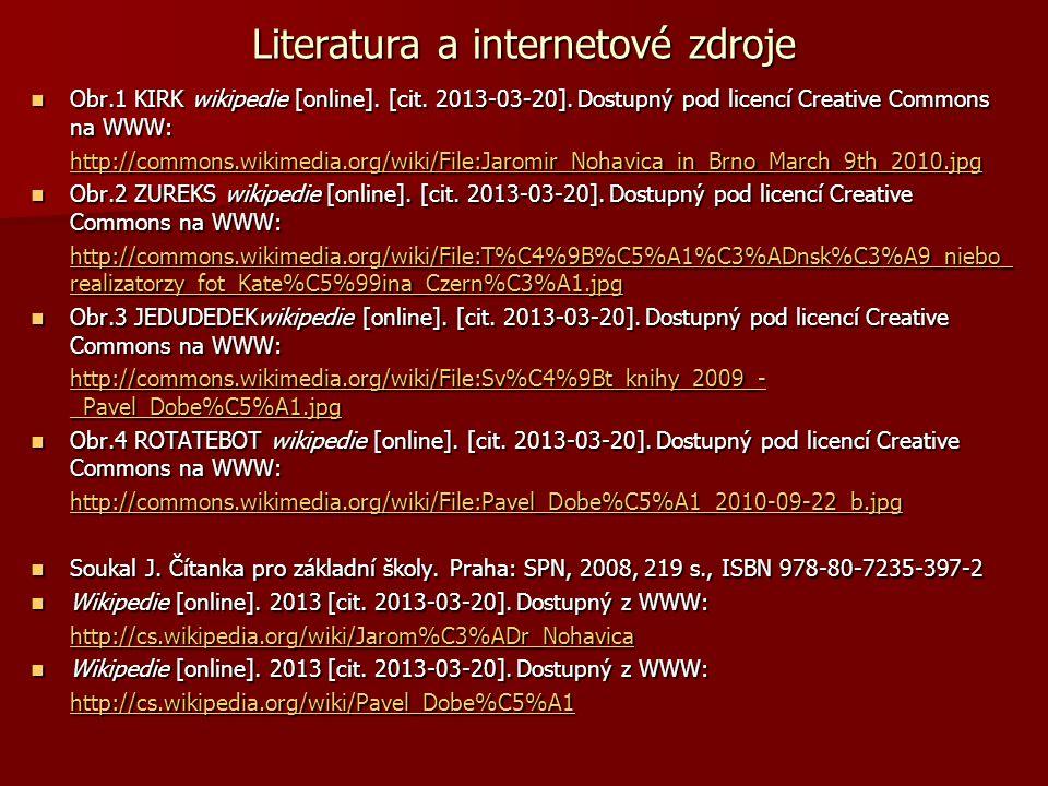 Literatura a internetové zdroje Obr.1 KIRK wikipedie [online]. [cit. 2013-03-20]. Dostupný pod licencí Creative Commons na WWW: Obr.1 KIRK wikipedie [