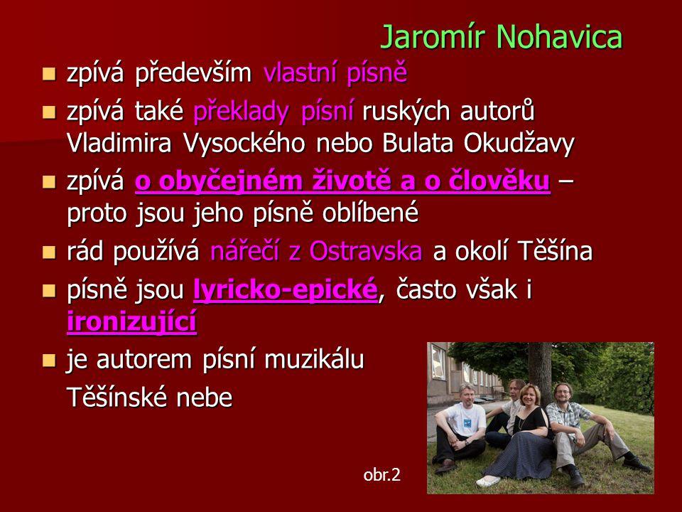 zpívá především vlastní písně zpívá především vlastní písně zpívá také překlady písní ruských autorů Vladimira Vysockého nebo Bulata Okudžavy zpívá ta