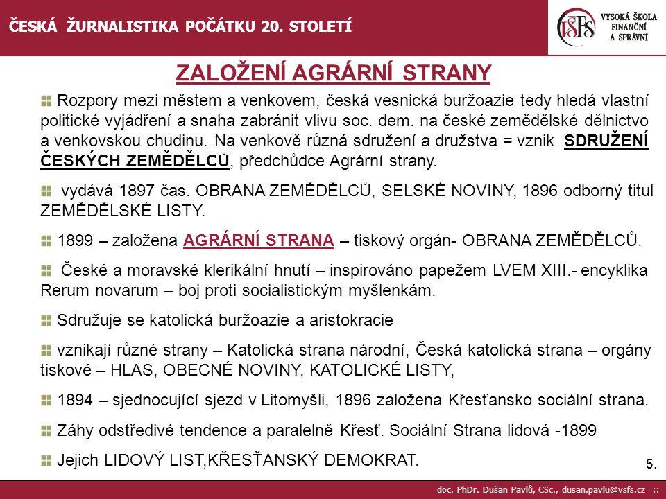 6.6.doc. PhDr. Dušan Pavlů, CSc., dusan.pavlu@vsfs.cz :: ČESKÁ ŽURNALISTIKA POČÁTKU 20.