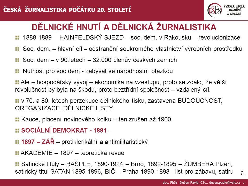 7.7. doc. PhDr. Dušan Pavlů, CSc., dusan.pavlu@vsfs.cz :: ČESKÁ ŽURNALISTIKA POČÁTKU 20. STOLETÍ DĚLNICKÉ HNUTÍ A DĚLNICKÁ ŽURNALISTIKA 1888-1889 – HA