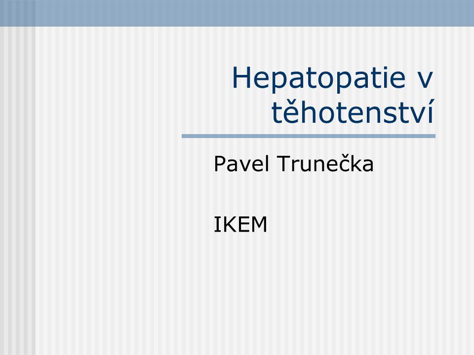 Chronické virové hepatitidy Riziko pro matku (v souvislosti s pokročilostí onemocnění).