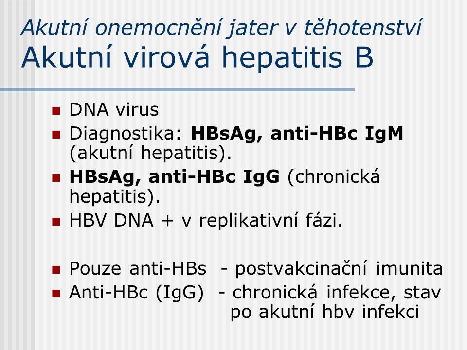 HBV – přenos na plod HBV intrauteriní infekce vzácná, plod se nakazí perinatálně (70-90%).