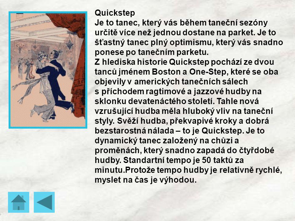 Quickstep Je to tanec, který vás během taneční sezóny určitě více než jednou dostane na parket. Je to šťastný tanec plný optimismu, který vás snadno p