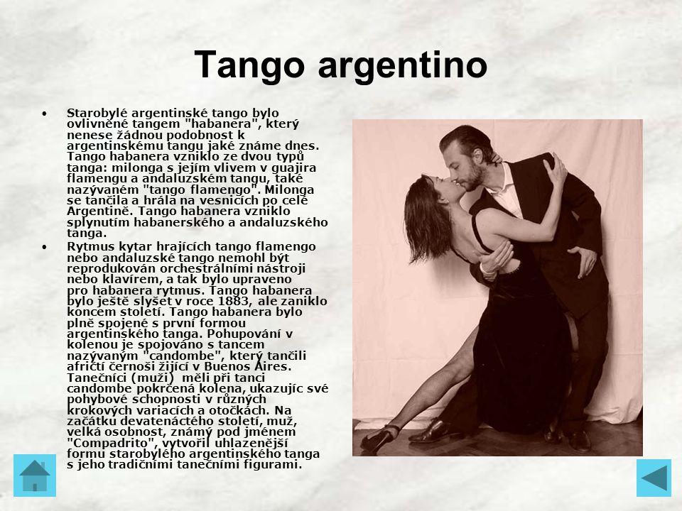 Tango argentino Starobylé argentinské tango bylo ovlivněné tangem