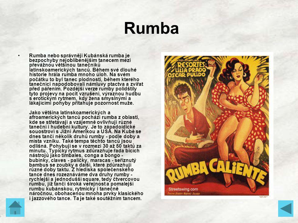 Rumba Rumba nebo správněji Kubánská rumba je bezpochyby nejoblíbenějším tanecem mezi převážnou většinou tanečníků latinskoamerických tanců. Během své