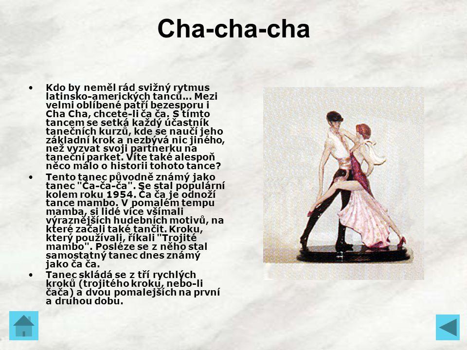 Cha-cha-cha Kdo by neměl rád svižný rytmus latinsko-amerických tanců... Mezi velmi oblíbené patří bezesporu i Cha Cha, chcete-li ča ča. S tímto tancem