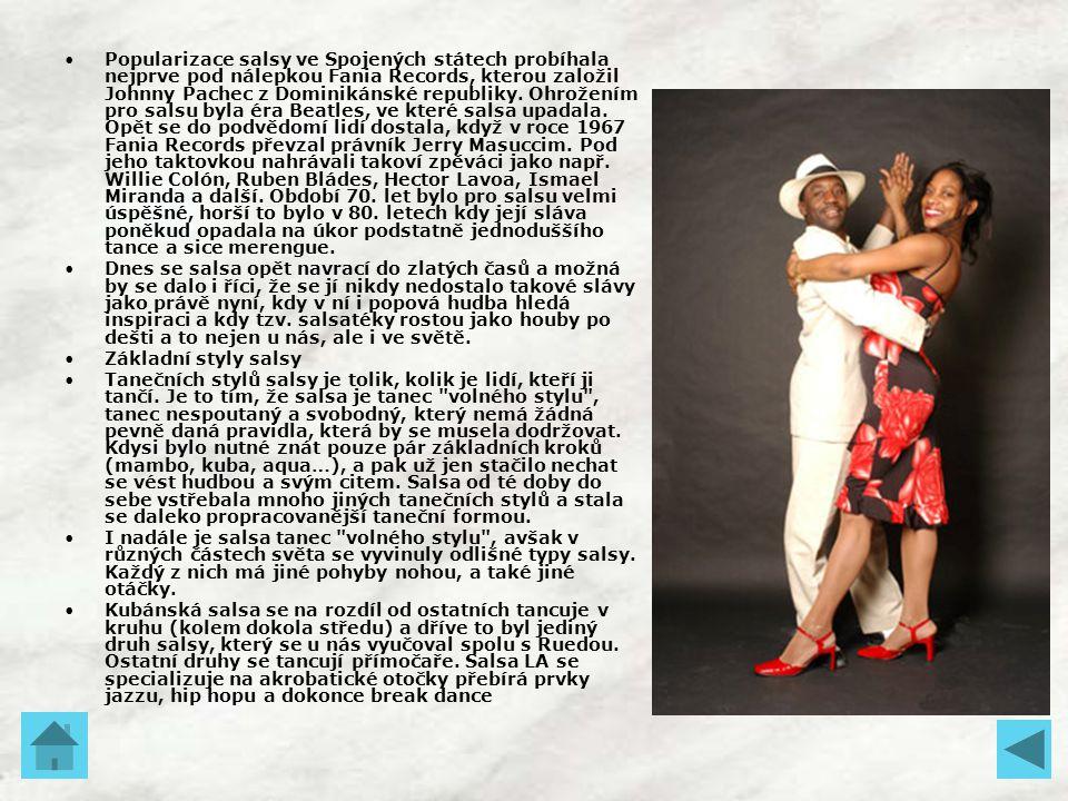 Popularizace salsy ve Spojených státech probíhala nejprve pod nálepkou Fania Records, kterou založil Johnny Pachec z Dominikánské republiky. Ohrožením