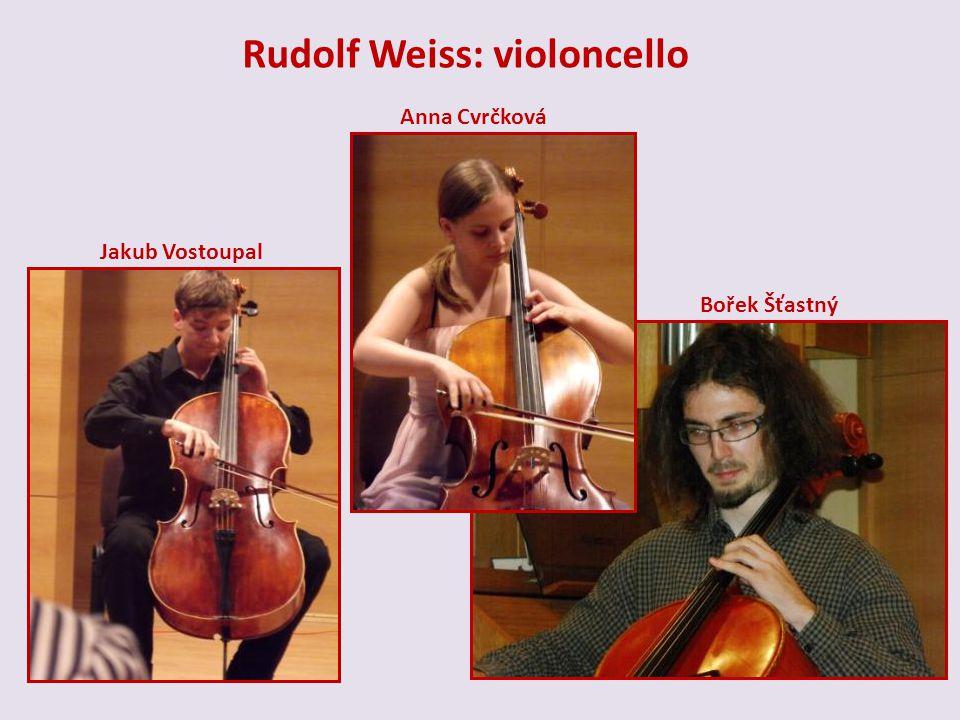 Rudolf Weiss: violoncello Jakub Vostoupal Anna Cvrčková Bořek Šťastný