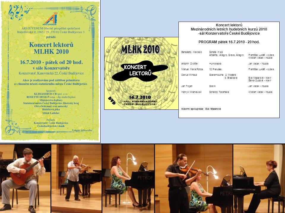 Koncert lektorů Mezinárodních letních hudebních kurzů 2010 -sál Konzervatoře České Budějovice PROGRAM pátek 16.7.2010 - 20 hod.