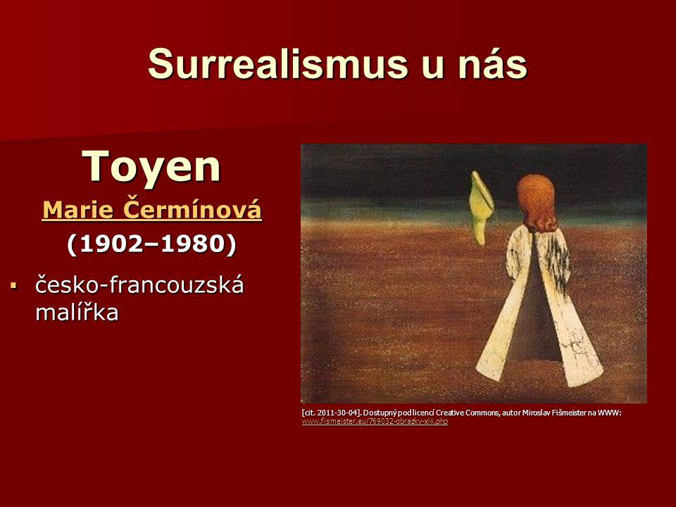 Surrealismus u nás Toyen Marie Čermínová (1902–1980)  česko-francouzská malířka www.galeriecheb.cz/site/zob raz_obraz.php?max=... www.galeriecheb.cz/
