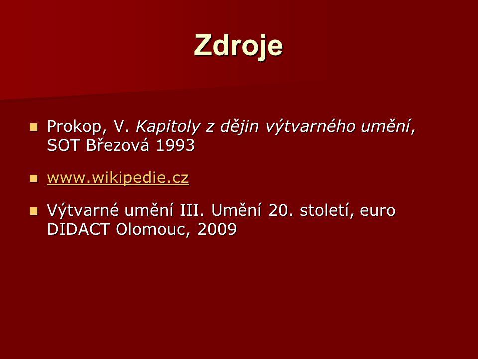 Zdroje Prokop, V. Kapitoly z dějin výtvarného umění, SOT Březová 1993 Prokop, V. Kapitoly z dějin výtvarného umění, SOT Březová 1993 www.wikipedie.cz