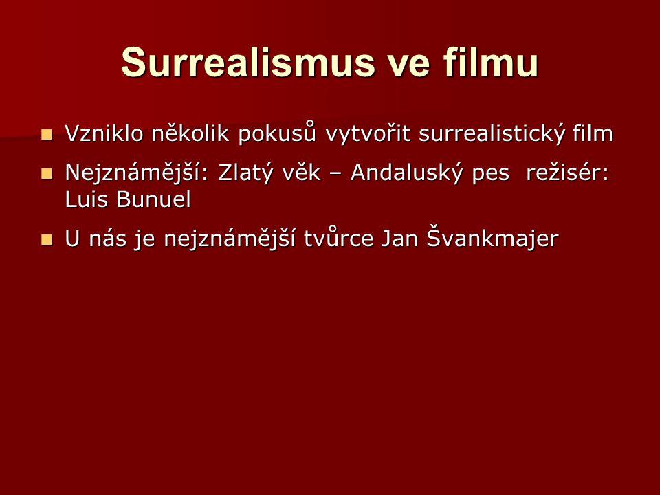 Surrealismus ve filmu Vzniklo několik pokusů vytvořit surrealistický film Vzniklo několik pokusů vytvořit surrealistický film Nejznámější: Zlatý věk –