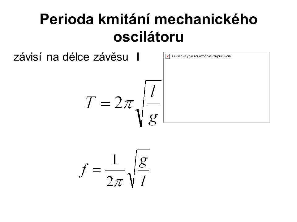 Perioda kmitání mechanického oscilátoru závisí na délce závěsu l