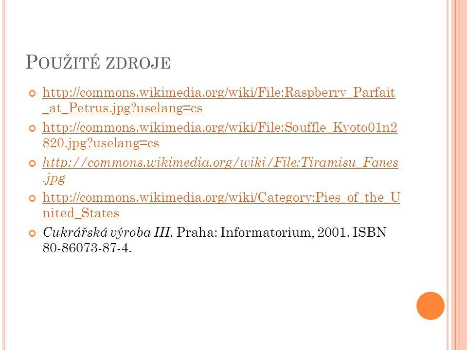 P OUŽITÉ ZDROJE http://commons.wikimedia.org/wiki/File:Raspberry_Parfait _at_Petrus.jpg?uselang=cs http://commons.wikimedia.org/wiki/File:Souffle_Kyot