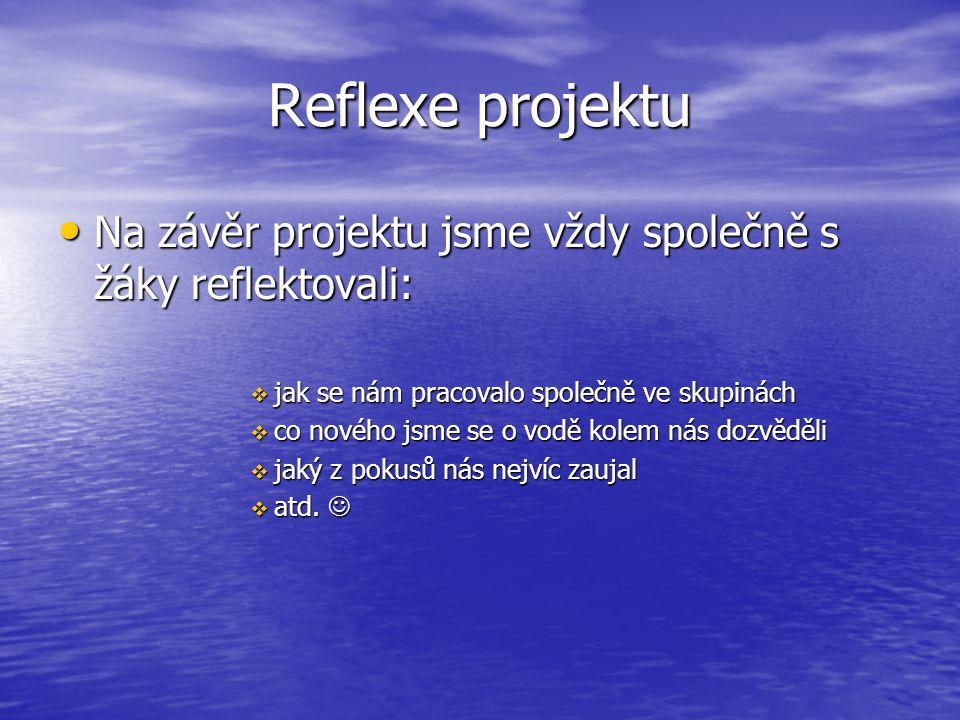Reflexe projektu Na závěr projektu jsme vždy společně s žáky reflektovali: Na závěr projektu jsme vždy společně s žáky reflektovali:  jak se nám prac