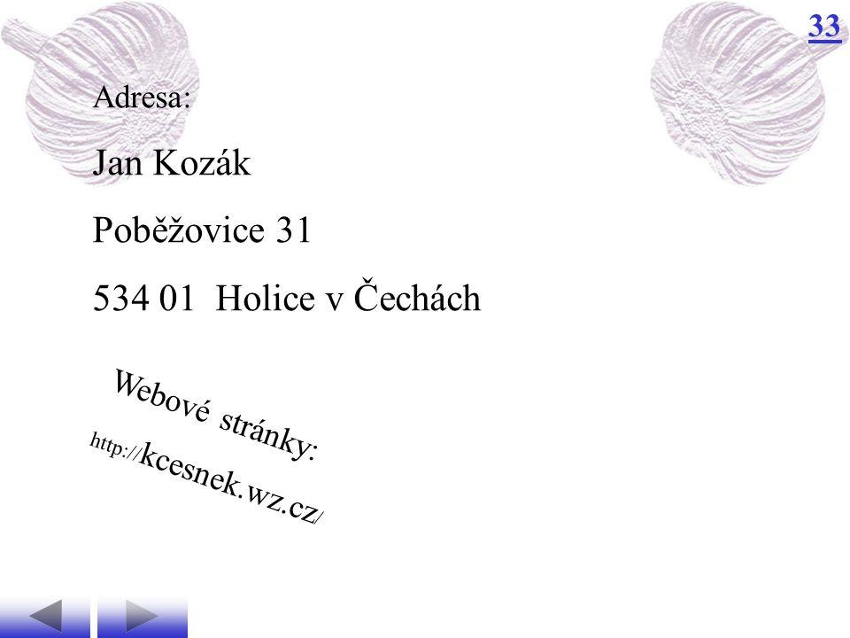 33 Adresa: Jan Kozák Poběžovice 31 534 01 Holice v Čechách Webové stránky: http:// kcesnek.wz.cz /