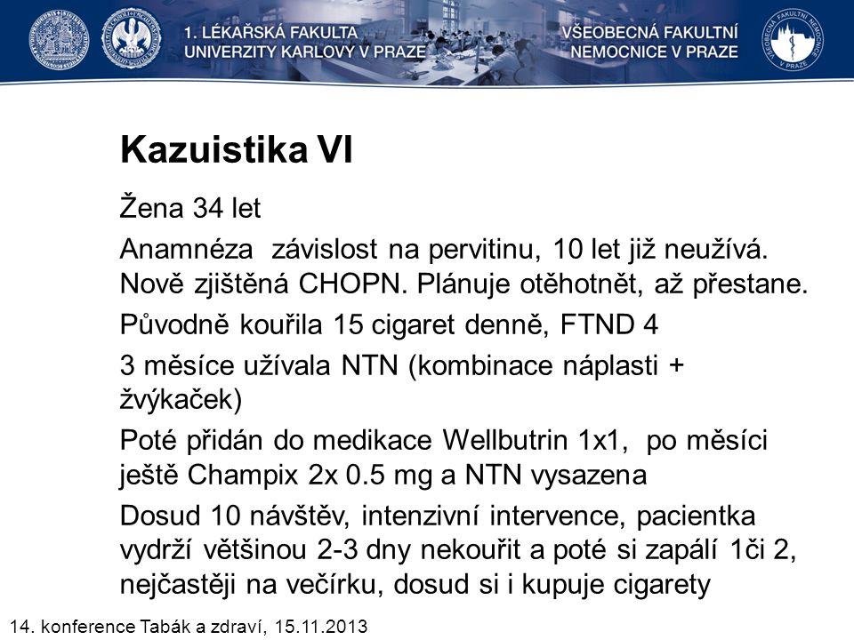 Kazuistika VI Žena 34 let Anamnéza závislost na pervitinu, 10 let již neužívá. Nově zjištěná CHOPN. Plánuje otěhotnět, až přestane. Původně kouřila 15