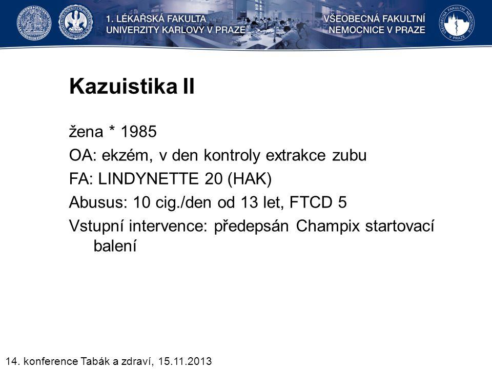 Kazuistika II žena * 1985 OA: ekzém, v den kontroly extrakce zubu FA: LINDYNETTE 20 (HAK) Abusus: 10 cig./den od 13 let, FTCD 5 Vstupní intervence: př