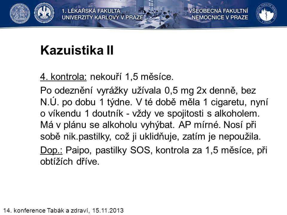 Kazuistika II 4. kontrola: nekouří 1,5 měsíce. Po odeznění vyrážky užívala 0,5 mg 2x denně, bez N.Ú. po dobu 1 týdne. V té době měla 1 cigaretu, nyní